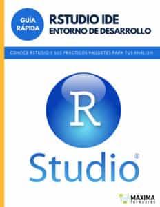 Guía Rápida Entorno de Desarrollo R Studio